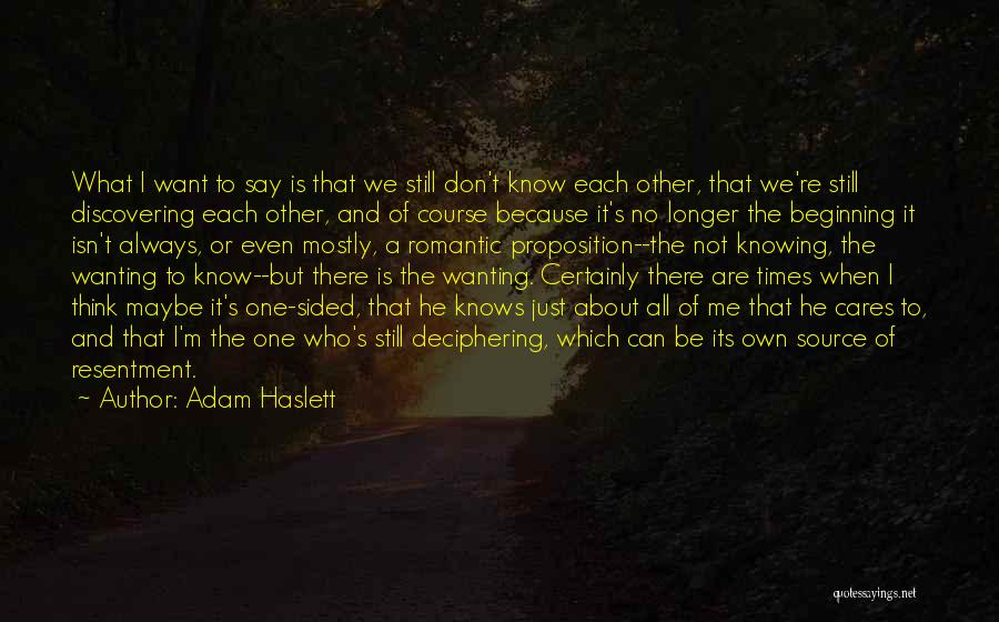 Knowing He Is The One Quotes By Adam Haslett