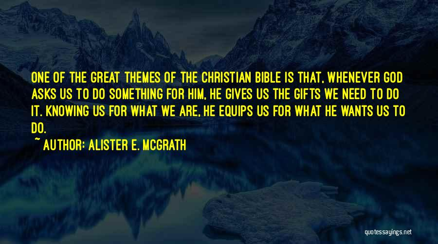 Knowing He Is The One Quotes By Alister E. McGrath