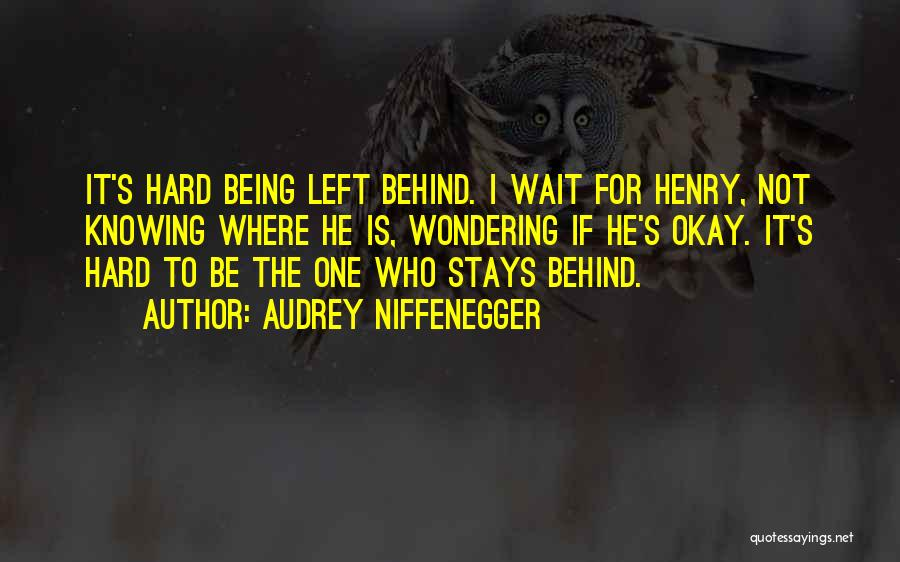Knowing He Is The One Quotes By Audrey Niffenegger