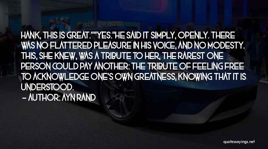 Knowing He Is The One Quotes By Ayn Rand