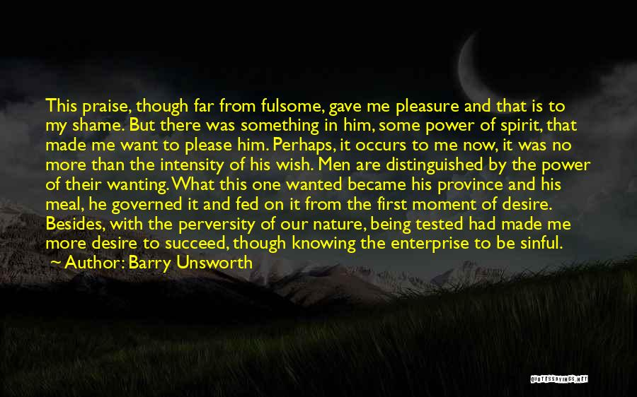 Knowing He Is The One Quotes By Barry Unsworth