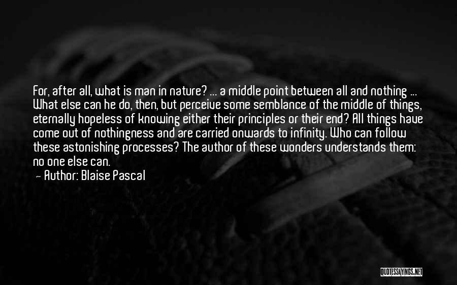 Knowing He Is The One Quotes By Blaise Pascal