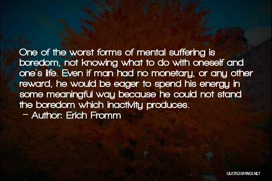 Knowing He Is The One Quotes By Erich Fromm