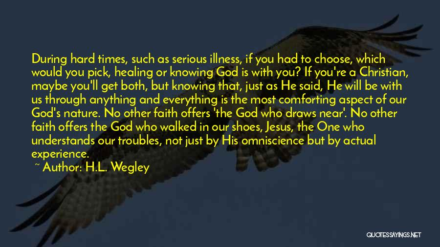 Knowing He Is The One Quotes By H.L. Wegley