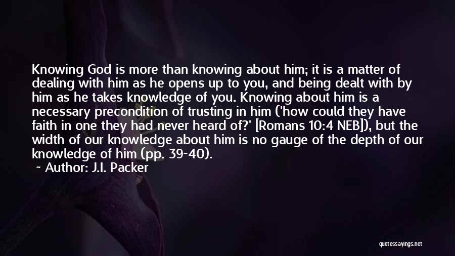 Knowing He Is The One Quotes By J.I. Packer