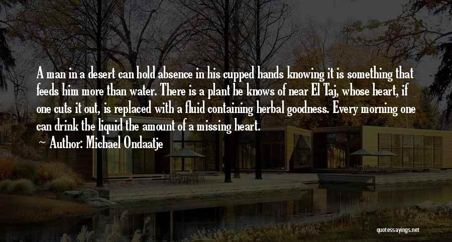 Knowing He Is The One Quotes By Michael Ondaatje