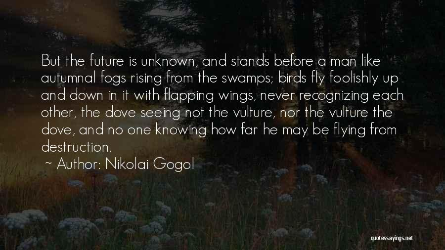 Knowing He Is The One Quotes By Nikolai Gogol