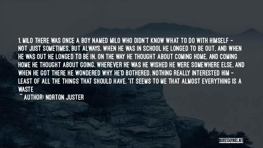Knowing He Is The One Quotes By Norton Juster