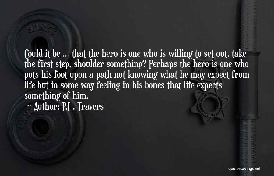 Knowing He Is The One Quotes By P.L. Travers