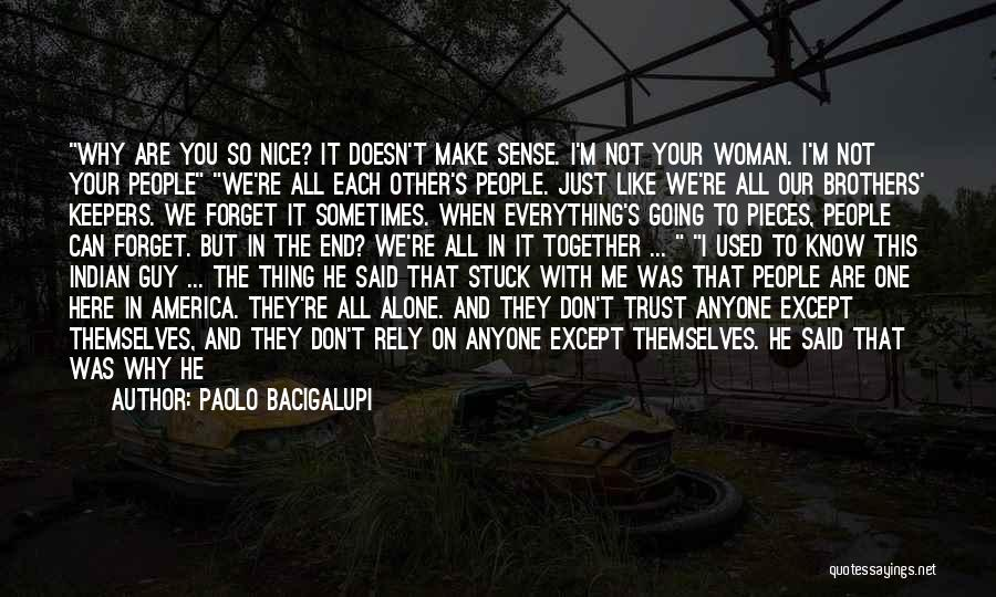 Knowing He Is The One Quotes By Paolo Bacigalupi