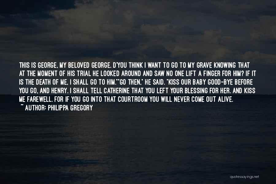 Knowing He Is The One Quotes By Philippa Gregory