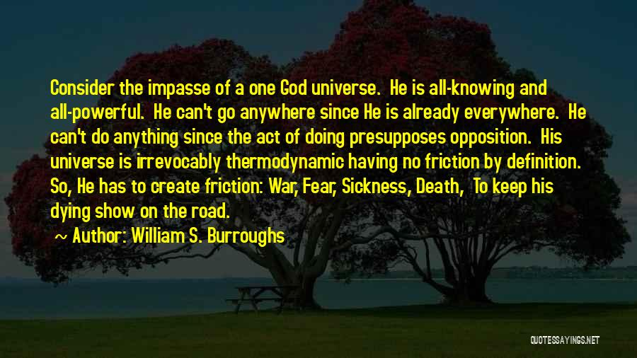 Knowing He Is The One Quotes By William S. Burroughs
