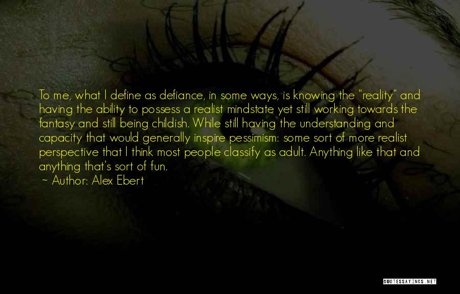 Knowing How To Have Fun Quotes By Alex Ebert