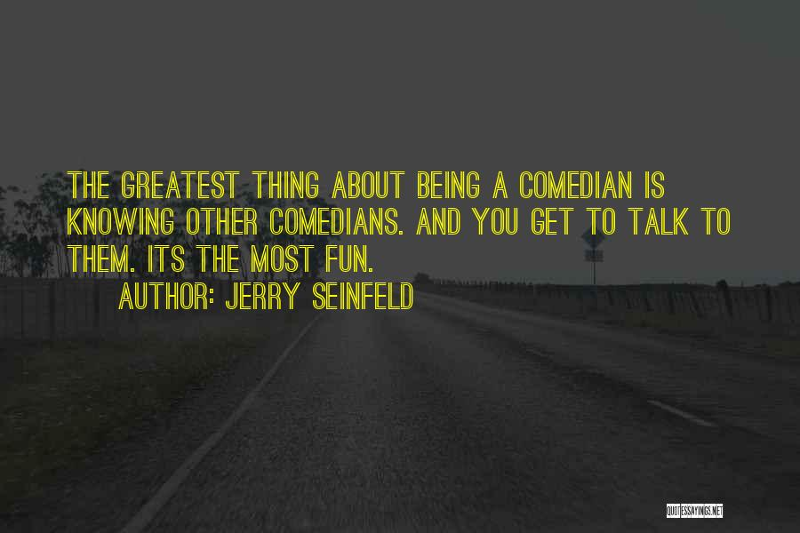 Knowing How To Have Fun Quotes By Jerry Seinfeld
