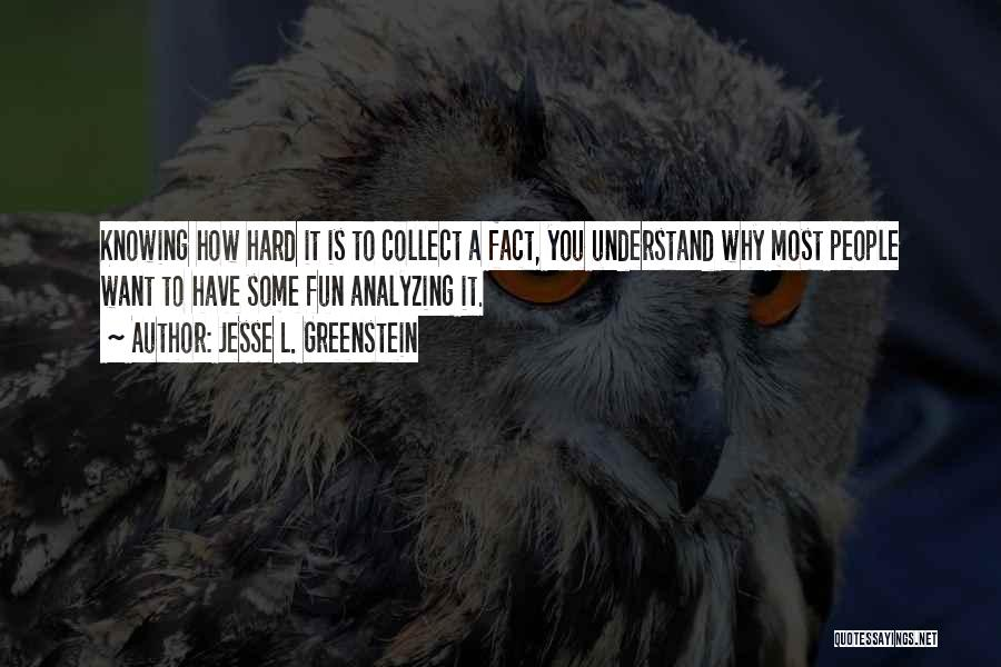 Knowing How To Have Fun Quotes By Jesse L. Greenstein