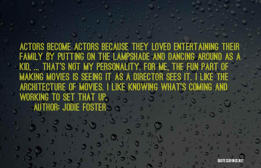 Knowing How To Have Fun Quotes By Jodie Foster