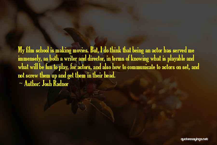 Knowing How To Have Fun Quotes By Josh Radnor