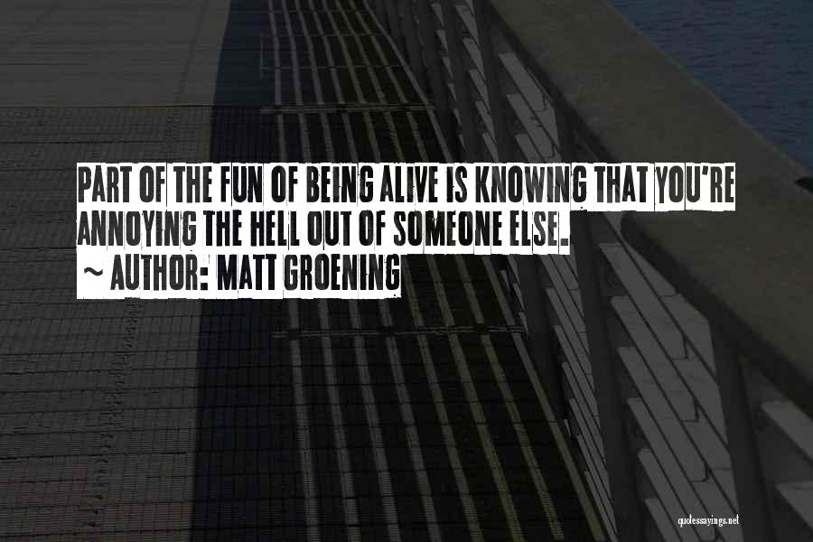 Knowing How To Have Fun Quotes By Matt Groening