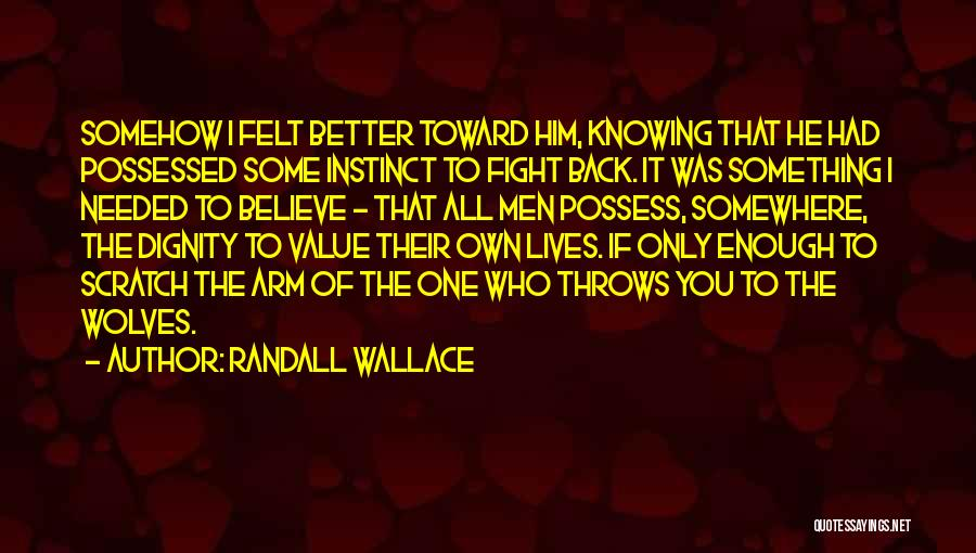 Knowing If He's The One Quotes By Randall Wallace