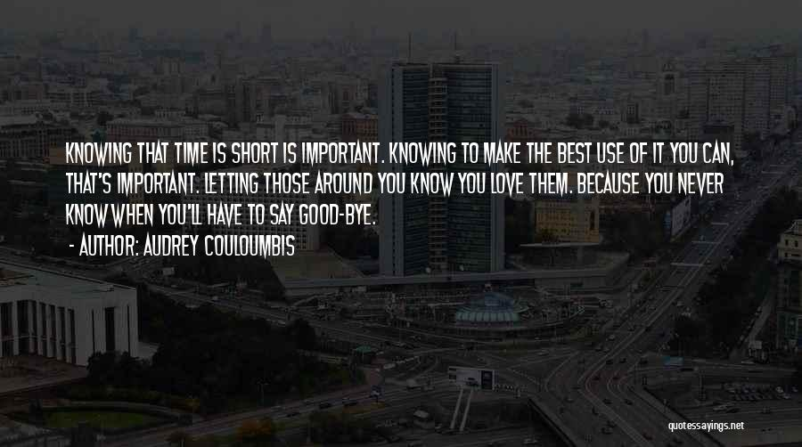 Knowing Someone A Short Time Quotes By Audrey Couloumbis