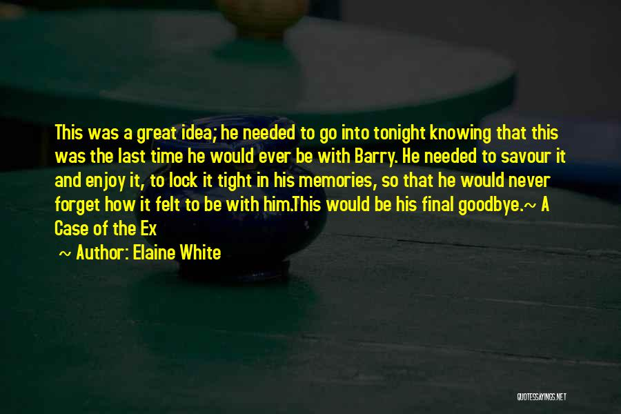 Knowing Someone A Short Time Quotes By Elaine White