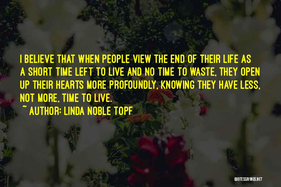 Knowing Someone A Short Time Quotes By Linda Noble Topf