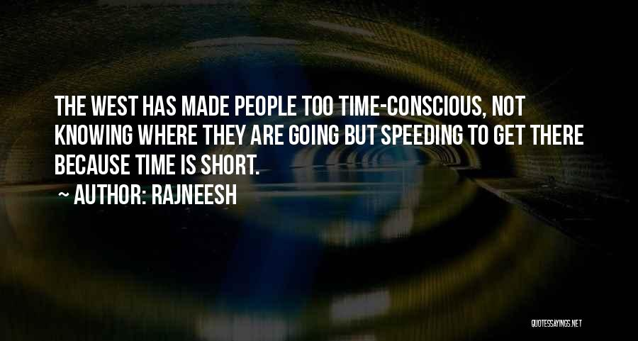 Knowing Someone A Short Time Quotes By Rajneesh