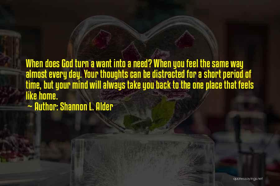 Knowing Someone A Short Time Quotes By Shannon L. Alder