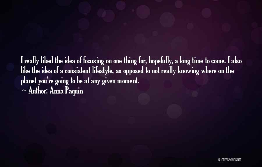 Knowing Someone For A Long Time Quotes By Anna Paquin