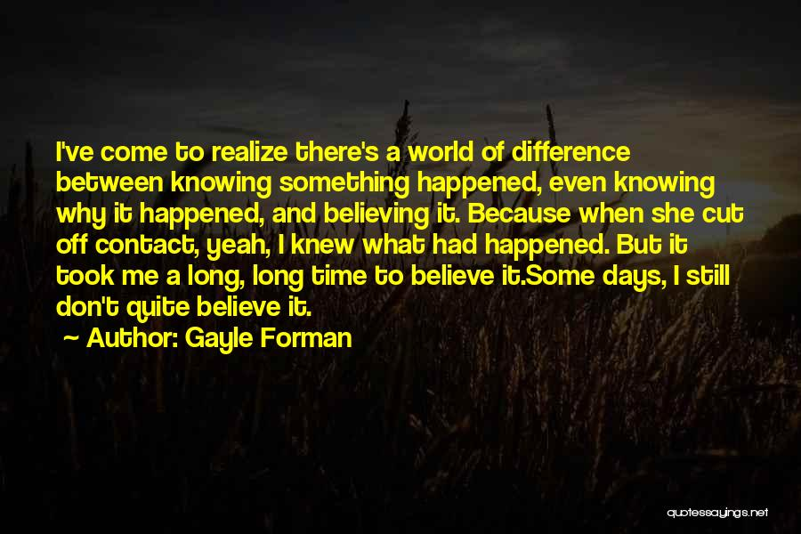 Knowing Someone For A Long Time Quotes By Gayle Forman