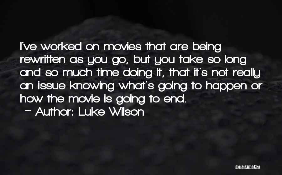 Knowing Someone For A Long Time Quotes By Luke Wilson