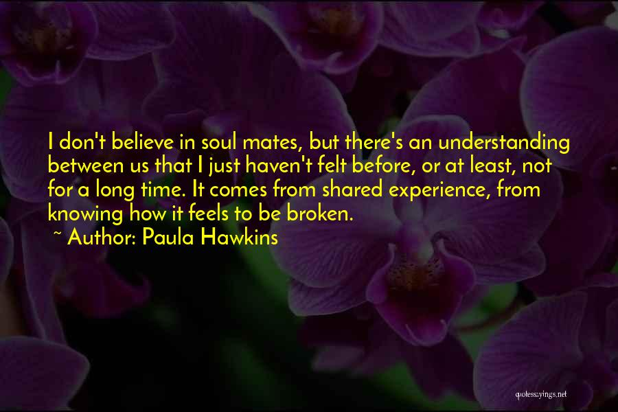 Knowing Someone For A Long Time Quotes By Paula Hawkins