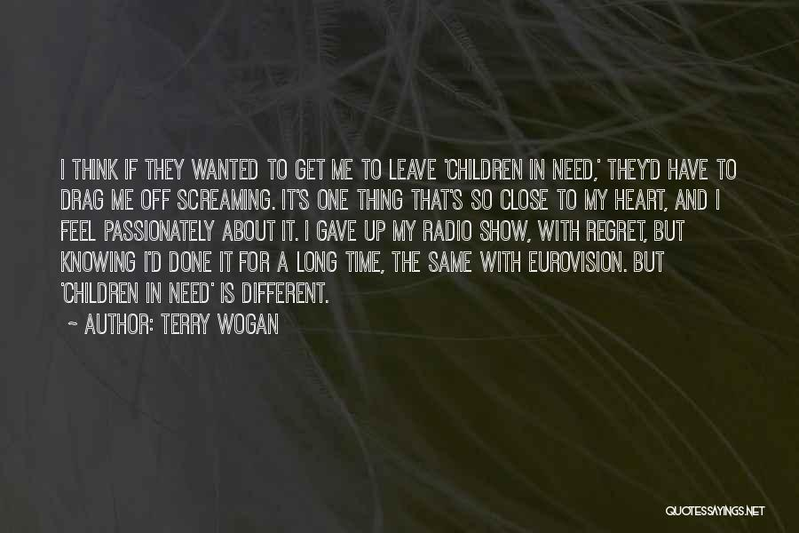 Knowing Someone For A Long Time Quotes By Terry Wogan