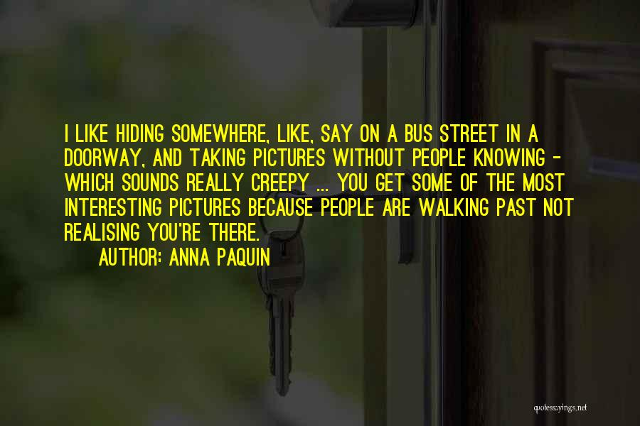 Knowing Someone Is Hiding Something From You Quotes By Anna Paquin