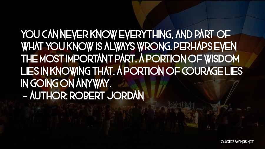 Knowing Something Is Wrong But Doing It Anyway Quotes By Robert Jordan