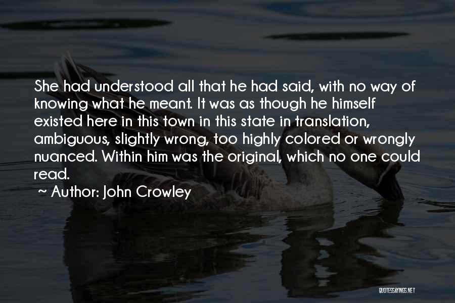 Knowing Something Is Wrong Quotes By John Crowley