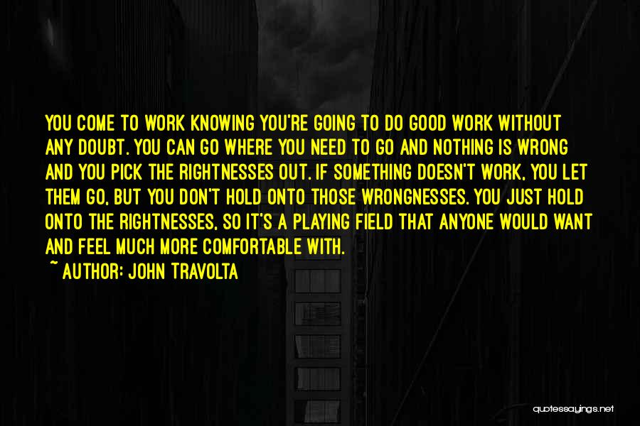 Knowing Something Is Wrong Quotes By John Travolta
