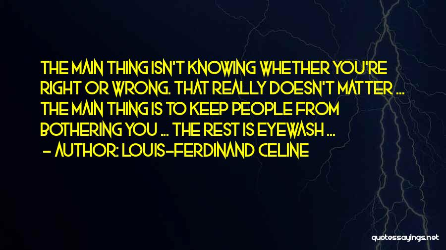 Knowing Something Is Wrong Quotes By Louis-Ferdinand Celine