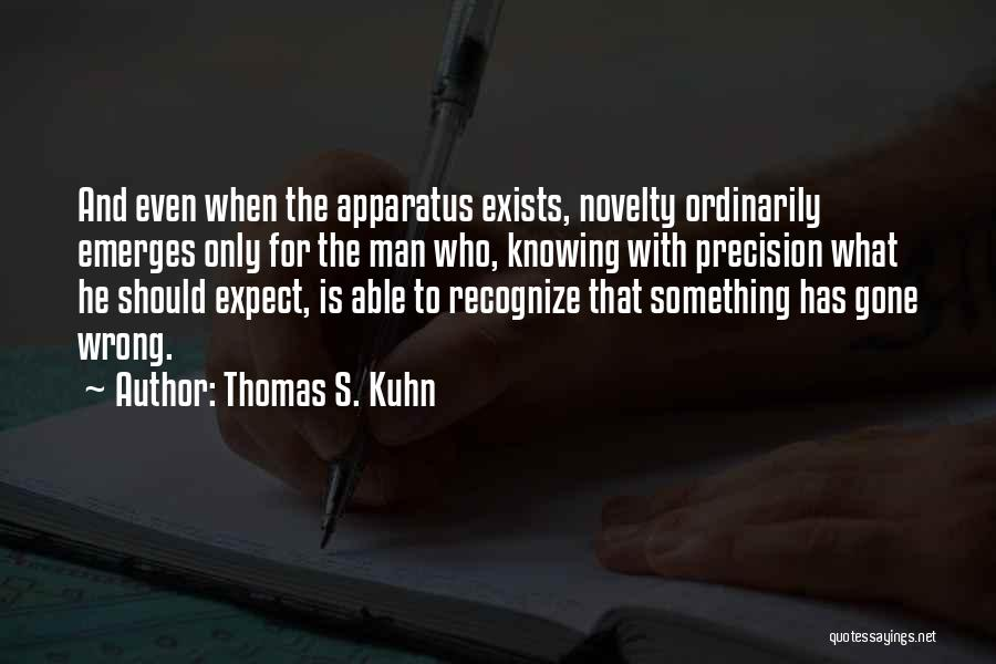 Knowing Something Is Wrong Quotes By Thomas S. Kuhn