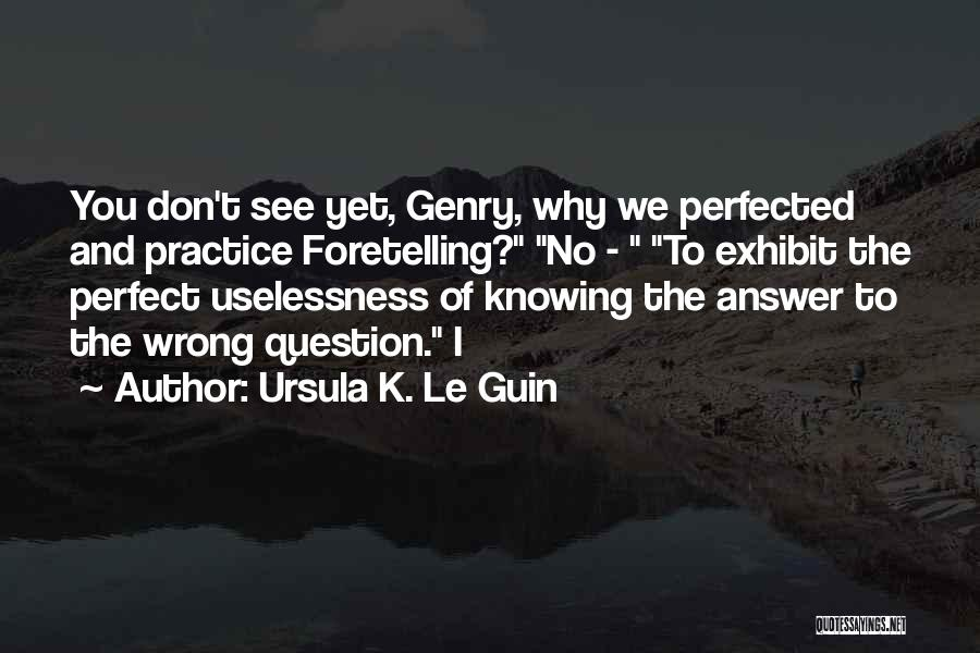 Knowing Something Is Wrong Quotes By Ursula K. Le Guin