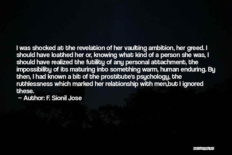 Knowing When A Relationship Is Over Quotes By F. Sionil Jose