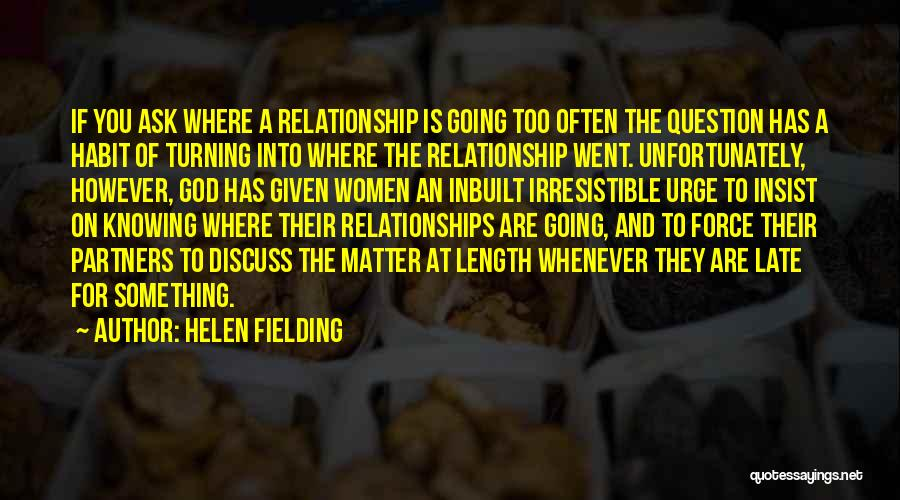 Knowing When A Relationship Is Over Quotes By Helen Fielding