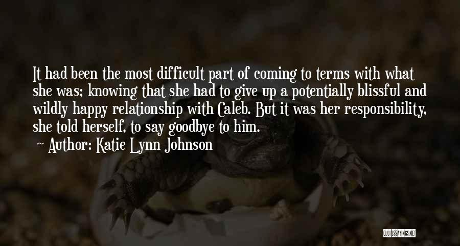 Knowing When A Relationship Is Over Quotes By Katie Lynn Johnson