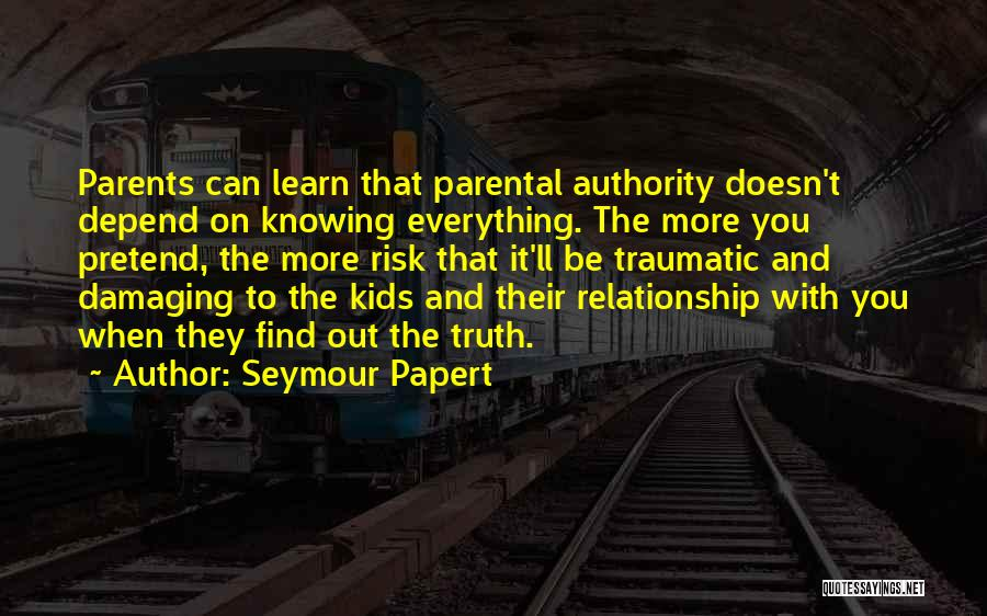 Knowing When A Relationship Is Over Quotes By Seymour Papert