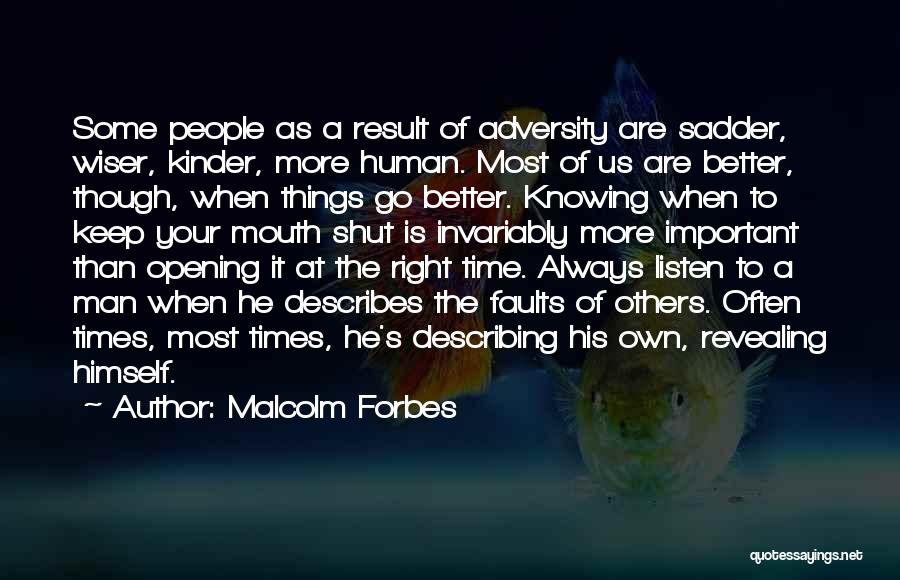 Knowing When To Keep Your Mouth Shut Quotes By Malcolm Forbes