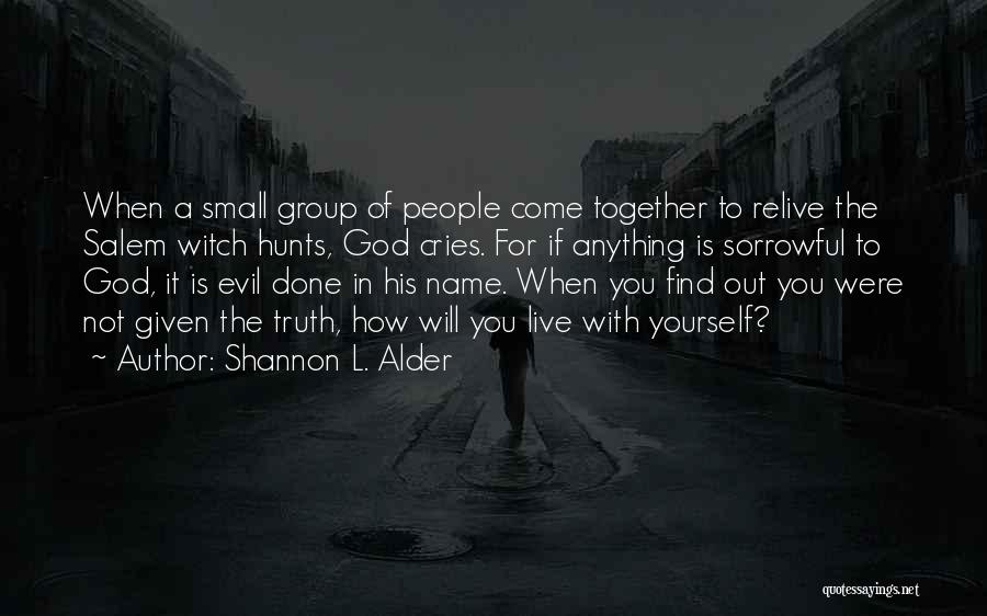 Knowing When You Find The One Quotes By Shannon L. Alder