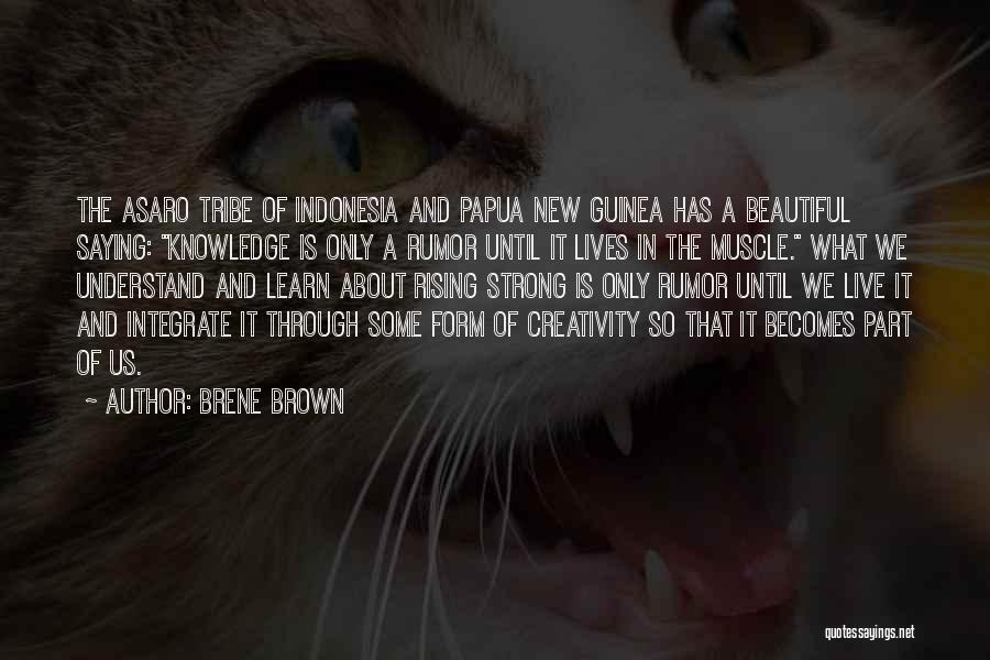 Knowledge And Creativity Quotes By Brene Brown