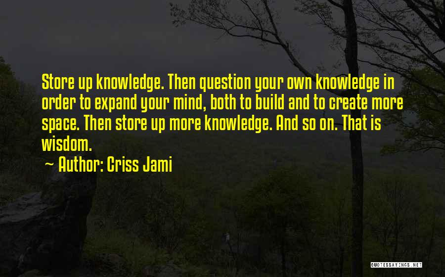 Knowledge And Creativity Quotes By Criss Jami