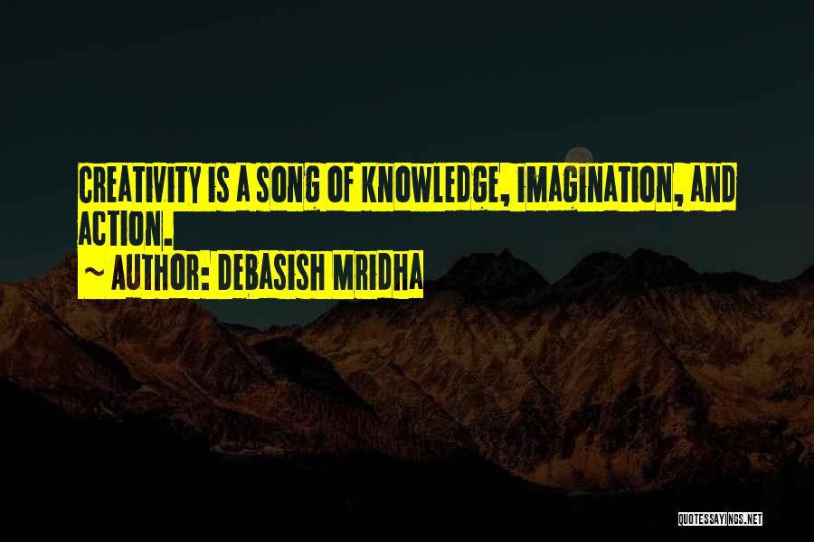 Knowledge And Creativity Quotes By Debasish Mridha