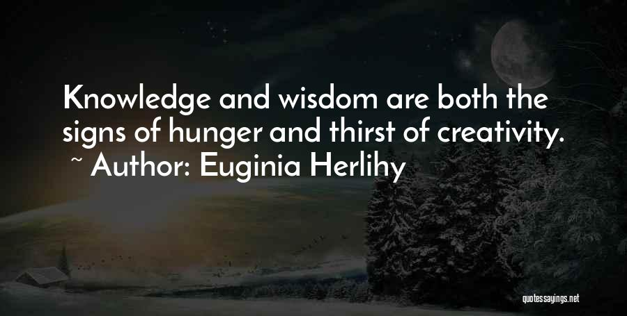 Knowledge And Creativity Quotes By Euginia Herlihy